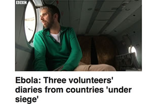 BBC News Ebola: Three volunteers' diaries from countries 'under siege'